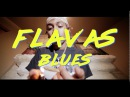 Blues - Flavas (Official Video) Shot by @TAubrxy