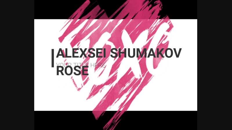 Alexsei Shumakov - Rose