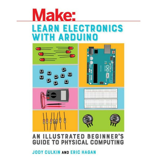 Learn Electronics with Arduino An Illustrated Beginner 39 s Guide to Physical Computing