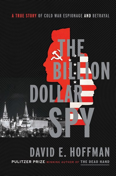 David E Hoffman - The Billion Dollar Spy