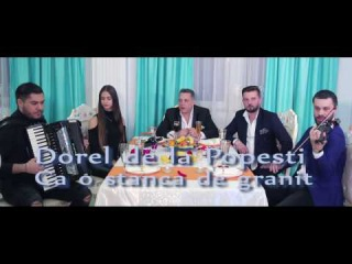 Dorel de la Popesti -  Ca o stanca de granit  ( videoclip )2017
