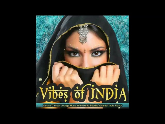 Vibes of India Deluxe Chillout Lounge Exotic Buddha Oriental Flavor Continuous Mix ▶ Chill2Chill