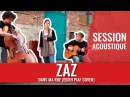 ZAZ - Dans ma rue acoustique (Edith Piaf cover)