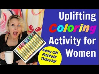 Uplifting Coloring Activity for Women - Fun and Easy Oil Pastel Tutorial