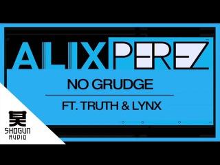 Alix Perez - No Grudge ft Truth & Lynx