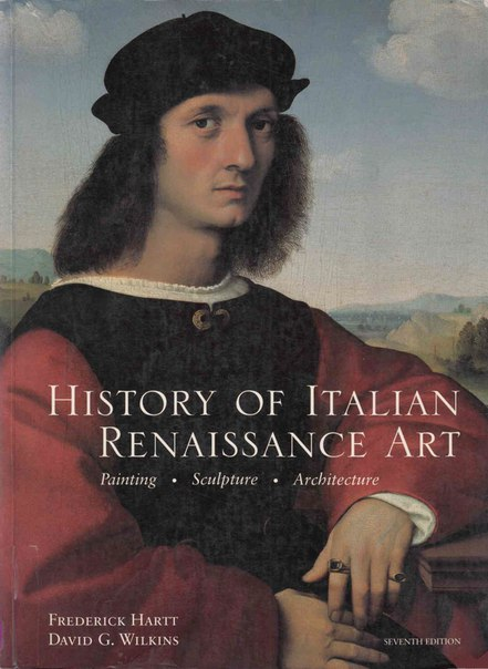History of Italian Renaissance Art  Painting, Sculpture, Architecture Hartt, Frederick 7th ed 2011