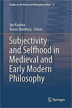 Subjectivity and Selfhood in Medieval and Early Modern Philosophy