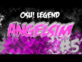 osu! legend #5 - Angelsim/AngelMegumin/firebat92   История игрока Angelsim