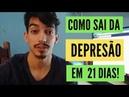 Como Sai da Depresão e Ansiedade em 21 Dias SEM MEDICAMENTOS
