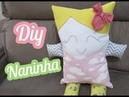COMO FAZER NANINHA - passo a passo - Children's pillow - almohada infantil -