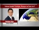 Batuhan Yaşar Yoksa hedef Türkiye Rusya ve İran mı mp4