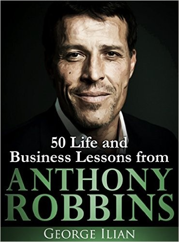 Tony Robbins  50 Life and Busin - George Ilian