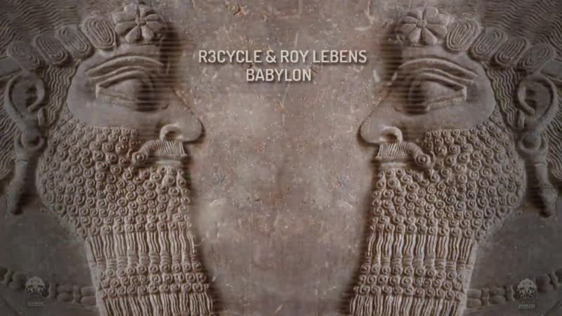 R3cycle Roy Lebens - Babylon (Original Mix) Bonzai Progressive