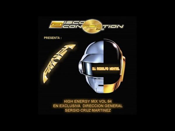 DJ RODOLFO MONTIEL (HIGH ENERGY MIX VOL 84 SET EN EXCLUSIVA SERGIO CRUZ MARTINEZ
