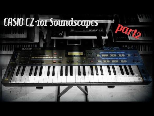 CASIO CZ 101 PD Synthesizer 1984 RetroSound Soundscapes part2