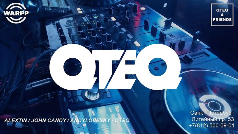 QTEQ @ QTEQ AND FRIENDS Warpp Club 10 01 2019