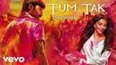 A.R. Rahman - Tum Tak Best Lyric Video|Raanjhanaa|Sonam Kapoor|Dhanush|Javed Ali