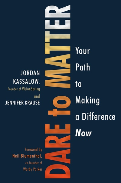 Dare to Matter by Jordan Kassalow, Jennifer Krause