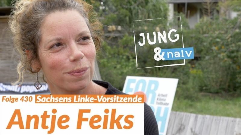 Vorsitzende der Linken in Sachsen, Antje Feiks - Jung Naiv: Folge 430 | Wahl in Sachsen
