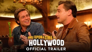 ONCE UPON A TIME IN HOLLYWOOD - Official Trailer (HD)