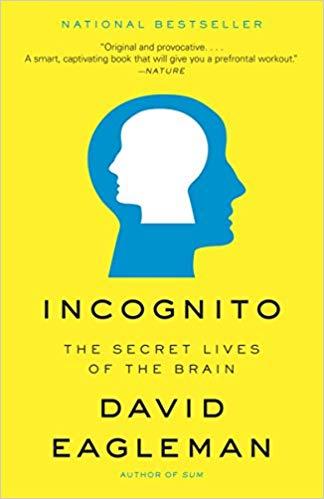 Incognito  The Secret Lives of the Brain - David Eagleman