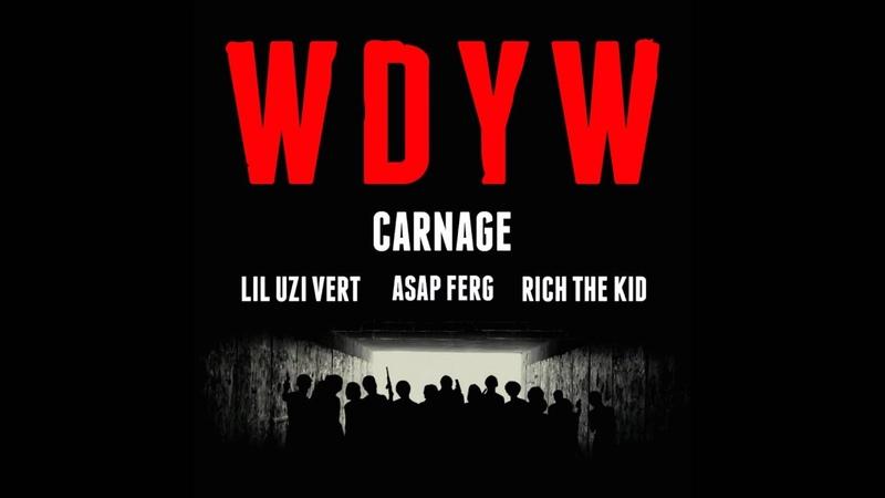 WDYW Carnage feat Lil Uzi Vert A$AP Ferg Rich The Kid Instrumental