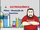 Eletroquímica Pilhas parte 03 Resolução de Exercícios