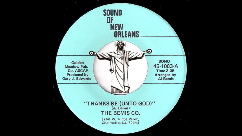 The Bemis Co Thanks Be Unto God Sound Of New Orleans Modern Soul Gospel 45