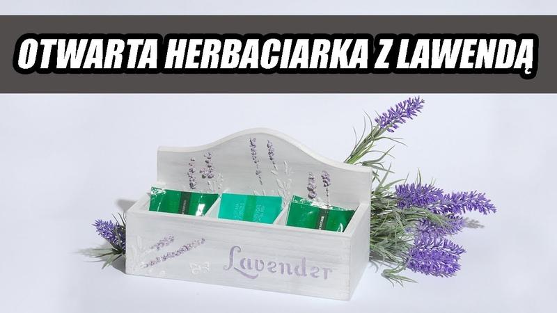 Decoupage krok po kroku otwarta herbaciarka z lawendą na Dzień Babci poradnik