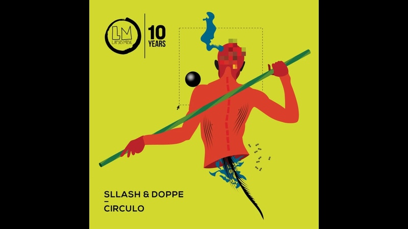 Sllash Doppe Circulo Original Mix