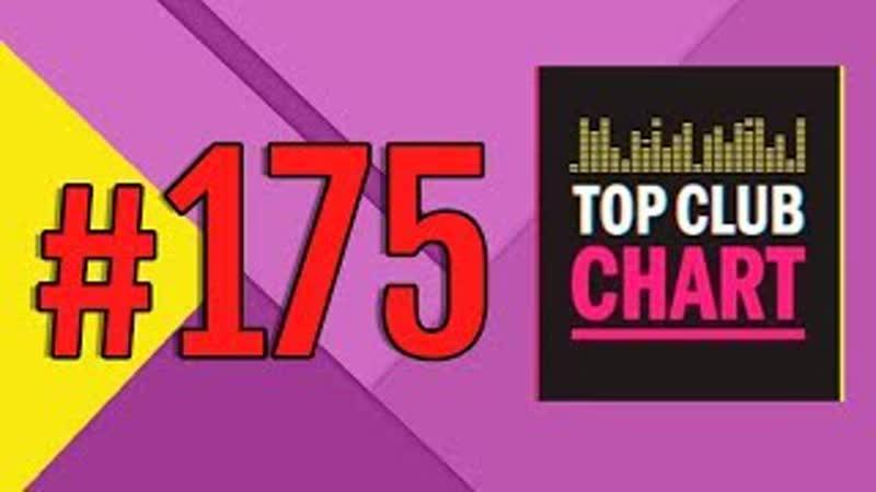 Top Club Chart 175 - Top 25 Dance Tracks (04.08.2018)
