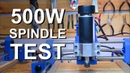 500W CNC Spindle Test