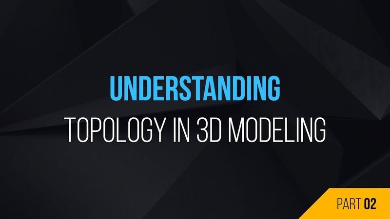 Understanding Topology In 3D Modeling Part 2