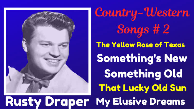 Rusty Draper sings Country Western Songs 2 The Yellow Rose of Texas Somethings Old