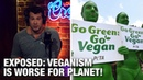EXPOSED Veganism is Worse for the Planet Louder with Crowder