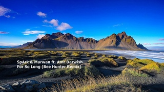 SpArk & Marwan ft. Amr Darwish - For So Long (Bee Hunter Remix)[ESH186]