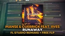 Manse Cuebrick Feat. IIVES - Runaway [FL Studio Remake FREE FLP]