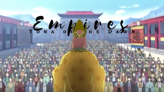 Yona of the Dawn // Empires [AMV]