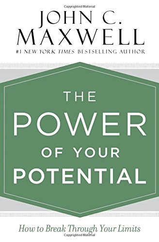 John C. Maxwell] The Power of Your Potential  How