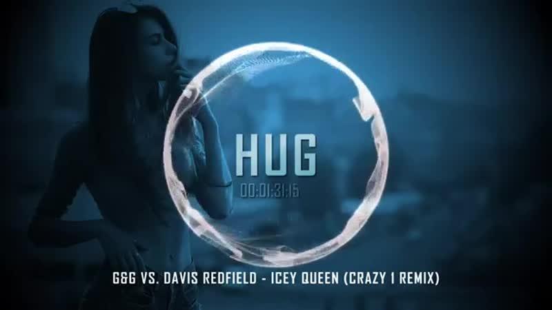 GG vs. Davis Redfield - Icey Queen (Crazy 1 Remix)