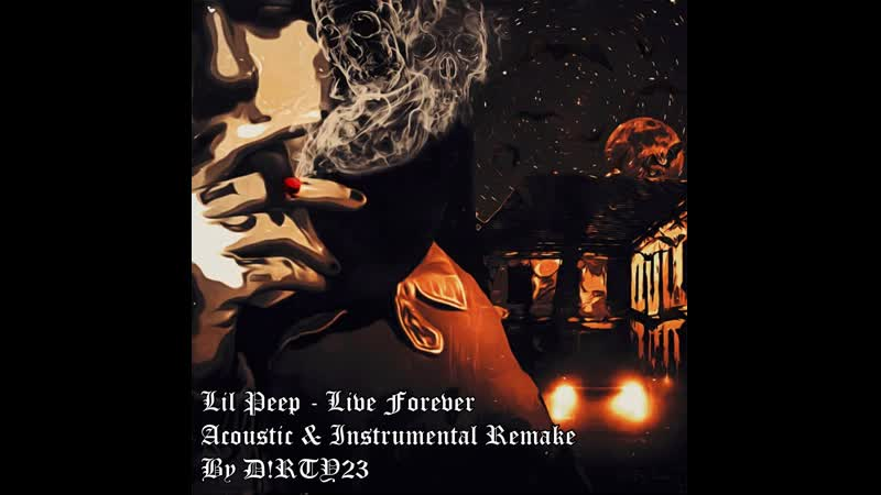 Lil Peep Live Forever Acoustic Instrumental Remake By D RTY23
