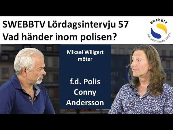 Lördagsintervju 57 Vad händer inom polisen Före detta polis Conny Andersson berättar