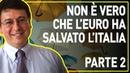 Non è vero che l'Euro ha salvato l'Italia PT2 - Con Valerio Malvezzi