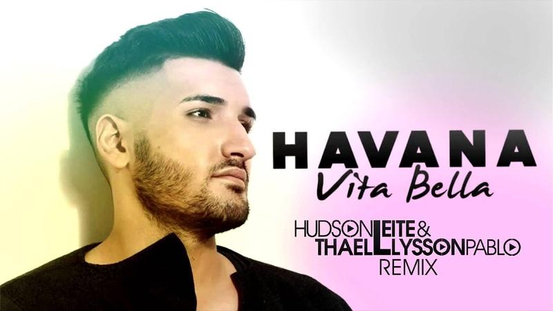 Havana - Vita Bella (Hudson Leite Thaellysson Pablo Remix)