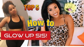 GIRL TALK: 5 WAYS TO GLOW UP SIS 😍🔥💅| LIFE CHANGING ADVICE ‼️|