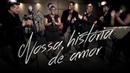Maurício Mattar - Nossa história de amor (20 anos de música) Oficial
