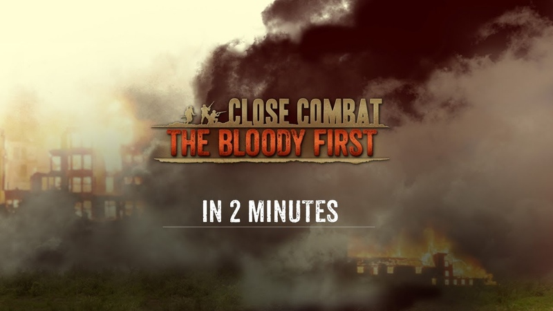 What is CLOSE COMBAT THE BLOODY FIRST in 2 minutes
