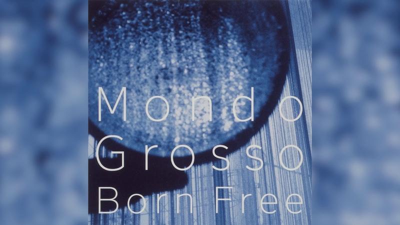 [1995] Mondo Grosso – Born Free [Full Album]