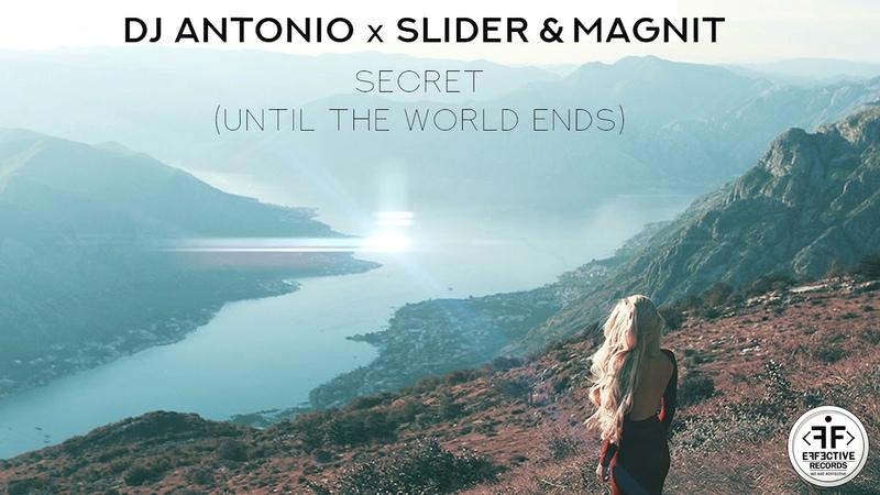 DJ Antonio x Slider Magnit - Secret (Until The World Ends)