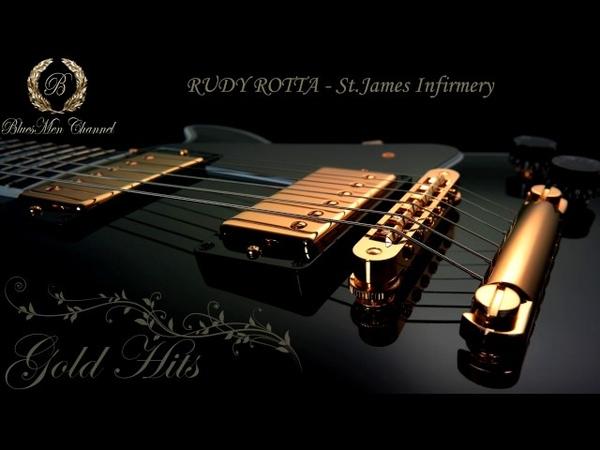 RUDY ROTTA St James Infirmery BluesMen Channel BLUES